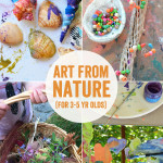 Art Projects from Nature for 3 to 5 year Olds