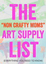 "The ""Non Crafty Moms"" Art Supply List – Everything You Need to Know to get Started"