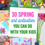 30 spring activities you can do with your child. so many awesome ideas here!