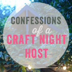 Everything you need to know to host a fabulous craft night for you and your friends